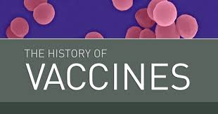 HISTORY OF VACCINES.